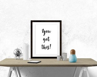 YOU GOT THIS Poster - You Got This Print - Printable Poster - Inspirational Quote - Motivational Inspirational Brush Typography Type