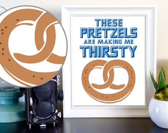 Seinfeld Kramer Quote These Pretzels Are Making Me Thirsty Poster Digital Download