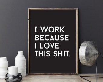 Funny Quote, Office Decor, Office Wall Art, Typographic Art, Wall Art,