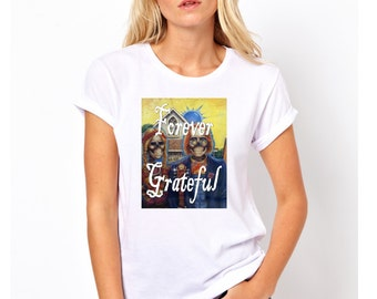 Grateful Dead T Shirt Men's and Women's Plus Size S to 3XL Forever Grateful!