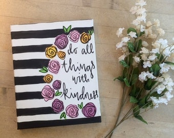 """Floral Striped """"Do All Things with Kindness"""" Painting 8x10"""