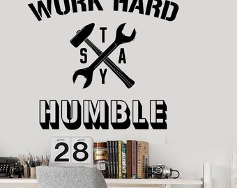 Wall Vinyl Decal Office Inspirational Words Quotes Work Hard Stay Humble Modern Home or Office Decor (#1204dz)