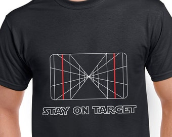 Stay On Target Black T-shirt | Red Leader or Gold Leader? Doesn't matter if you stick to the plan | science fiction movie inspired tshirt