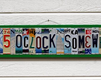 Its 5 O'clock Somewhere license plate sign / beer sign / happy hour