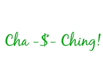 Cha-Ching! Decal, Money sound, Entreprenuer decal, shop owner decal, Laptop Decal, Phone Sticker, Car Decal
