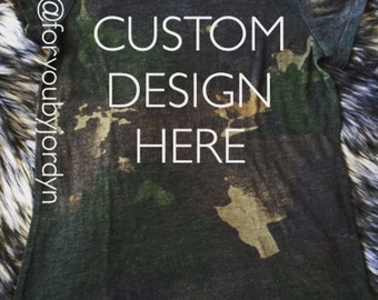 Custom Tee - Custom Women's Shirt - Camo Shirt - Personalized Gift