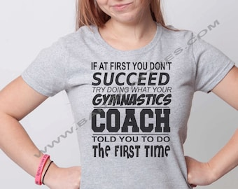 If at First You Don't Succeed, Tee Shirt, Gymnastic, Coach