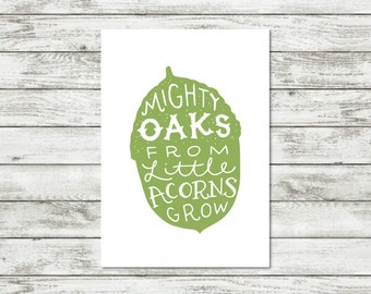 Mighty Oaks Quote Acorn Print Nursery Wall Art Inspirational Quote Baby Prints New Baby Gift Nursery Decor Prints For Kids