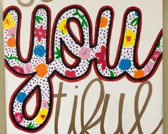 beYOUtiful hand painted canvas (16x20, 11x14, 8x10)