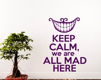 Alice in Wonderland Wall Decal Keep Calm Quote We Are All Mad Here Decal Vinyl Stickers  Home Bedroom  Decor T190