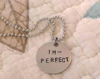 "Handstamped ""IM-Perfect"" Necklace"