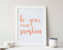 """Lettering print """"Be your own sunshine"""". Large wall art. Hand-made lettering quote. Digital product"""