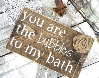 You are the bubbles to my bath | Rustic bathroom decor | Woodland bathroom decor | Burlap Rosette | Wood sign | Rustic home decor
