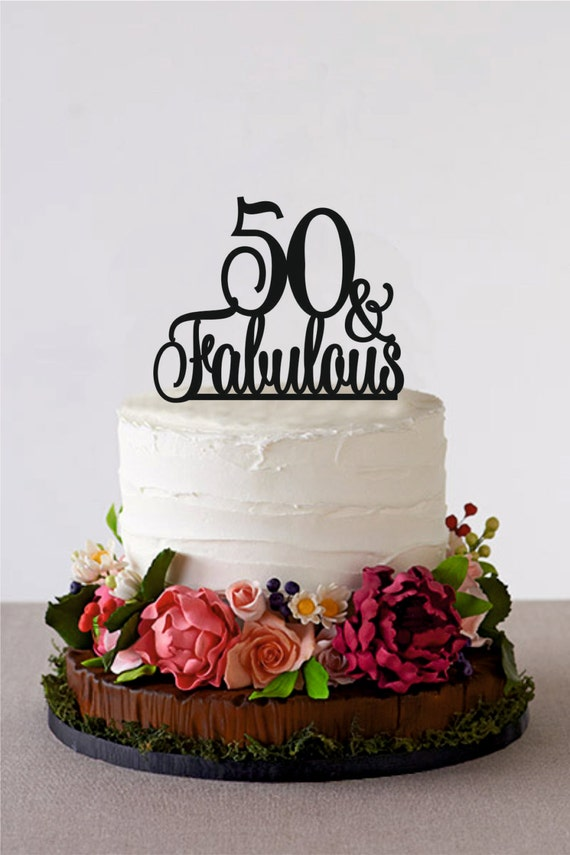 50 Fabulous Birthday Topper 50 and Fabulous Fiftieth Birthday