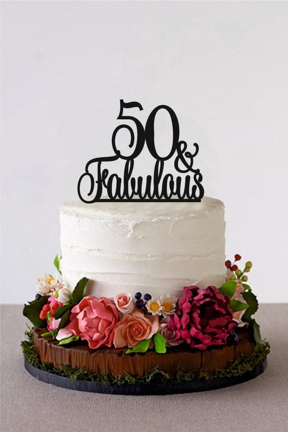 50 Fabulous Birthday Topper 50 And Fabulous Fiftieth Birthday