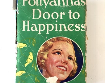 SALE 1936 Vintage Hardback Book POLLYANNA'S Door to Happiness
