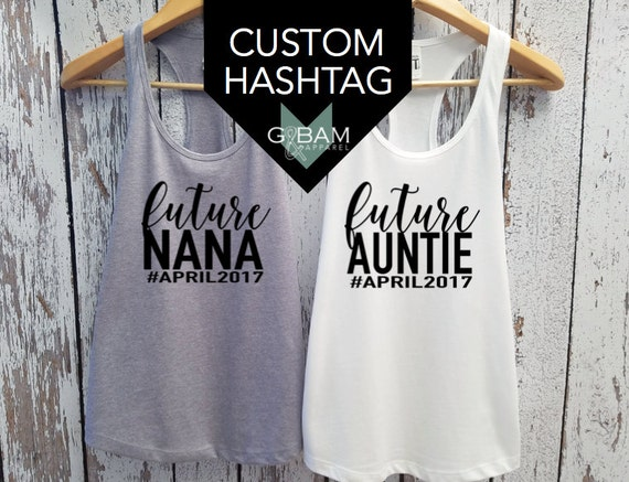 CUSTOM Family Tank / Future Auntie tank top / Future Aunt Tank top / Future Nana  tank / Pregnancy reveal / We're pregnant