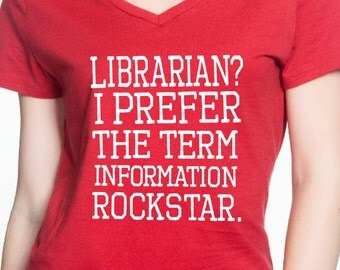 Librarian? Information Rockstar--Shirt