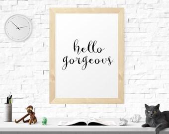 Motivational Print, Quote Print, Hello Gorgeous, Hand Written Print, Printable Wall Art, Calligraphy Print, Home Decor, Calligraphy Art