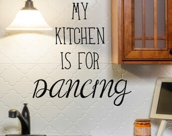 "Viny Wall Decal for Kitchen - ""My Kitchen is for Dancing"""