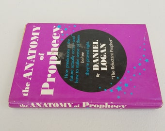 The Anatomy of Prophecy by Daniel Logan ** 1975 vintage book to hone your psychic and prophetic abilities
