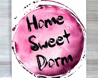Home Sweet Dorm Print Watercolor Typography College Dorm Room Poster Wall Art Home Decor