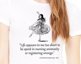 Shirt with quote .Lady's white T-shirt with Jane Eyre by Charlotte Bronte quote
