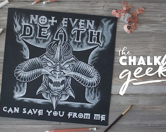 Diablo 2 Geeky Chalk Art Quote Print, Not even Death can Save you from Me, PC Game, Devil, ARPG, Role Playing, Black and White, 12x12