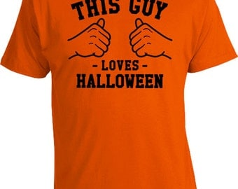 This Guy Loves Halloween T Shirt Halloween Costume Ideas Funny Shirt Gift Ideas For Men Presents For Him Halloween Clothes Mens Tee TGW-125