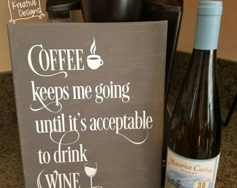 Wine Keeps Me Going...Canvas