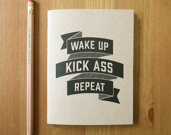 Pocket Size Notebook, Wake Up, Kick Ass, Repeat, Personalized journal, recycled paper, funny motivational message, portable sketchbook