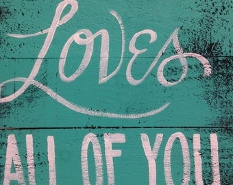 All of me loves all of you sign wood pallet handmade upcycled boards