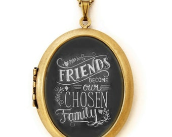 Locket - Chalkboard Art Locket Necklace - Inspirational Quote Jewelry - Friends Become Our Chosen Family