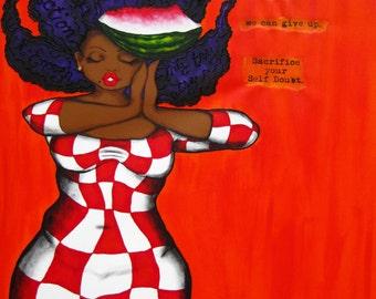 Print:11X14 16x20 20x30 SACRIFICE Your Self Doubt  Affirmation Natural Hair KarinsArt karin turner  african american  AFRO curves GODDESS