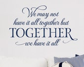 Family Wall Decals, We may not have it all together but together we have it all Wall Decal, Wall Decals