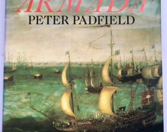 Vintage Hardcover Book Armada by Peter Padfield Published 1988 Naval History Spanish Armada English Tudor Coffee Table Book