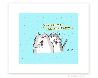 You're My Favorite Flavor - Cat Art Print - Ice Cream Cats - Funny Cat Print