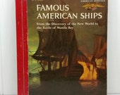 Famous American Ships, Golden Library of Knowledge 7703, Adapted from American Heritage, 1958 Printing