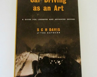 1950s Auto Book Car Driving as an Art by Sammy Davis of the Autocar A Guide for Learners and Advanced Drivers Auto Racing