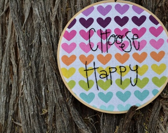 Choose Happy. Hand Embroidery Hoop Art. Rainbow Hearts. 7in Wood Hoop