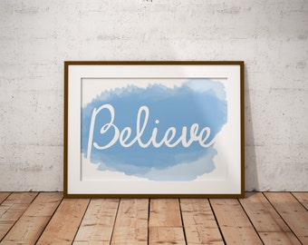 Believe Inspirational PRINTABLE digital artwork teacher gift download watercolor quote typography baby kids nursery wall art home decor 8x10