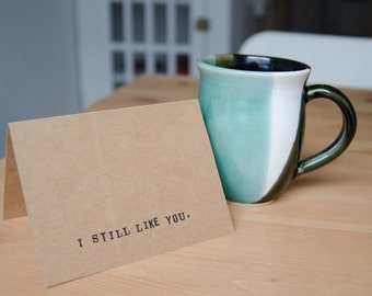 Greeting Card - I Still Like You