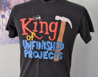 Vintage Dad Tshirt King Unfinished Projects Father of the Year Best Tee Funny Gift MEDIUM