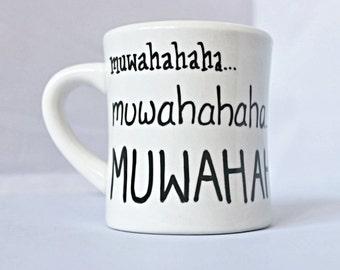 Evil laugh, coffee mug, tea cup, diner mug, black white, ceramic mug, halloween, villain,gag gift, muwahahaha, funny coffee mug, left handed