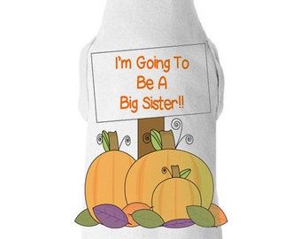 Pumpkin Big Sister Dog Shirt - I'm Going To Be A Big Sister Dog Tee - Pregnancy Announcement Dog Shirt