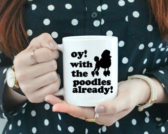 Oy with the poodles already! Coffee Mug  / black and white coffee mug - ceramic - luke's diner - Gilmore Girls Rory - Lorelai - Stars Hollow
