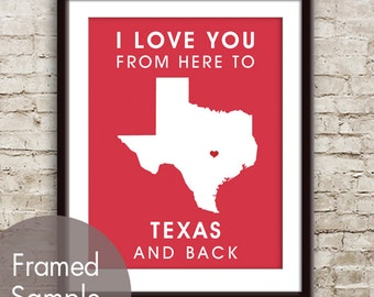 Texas Poster Print Map Wall Art - Unframed (featured in Barberry Red) / I Love You From Here to Texas and Back-Custom Colors