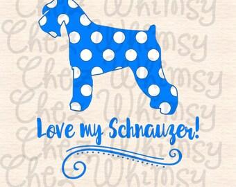 Schnauzer SVG, Polka Dot Schnauzer SVG, Love My Dog Svg, Polka Dot Dog Design File, Love My Schnauzer