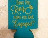 Does this Ring make me look Engaged? Gold Glitter Personalized Can Cooler Coozie