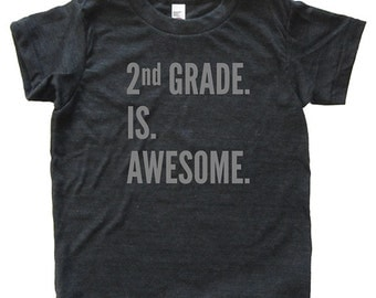 2nd Grade is Awesome - Back To School / First Day of School Tshirt for Second Grade - Youth Boy / Girl Shirt / Super Soft Kids Tee Blended